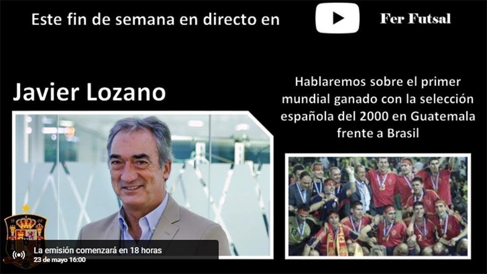 Javier Lozano charlará en el Canal de YouTube de Fer Futsal